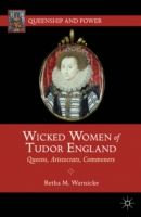 Image for Wicked Women of Tudor England: Queens, Aristocrats, Commoners from emkaSi