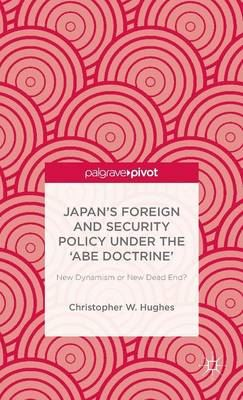 Image for Japan's Foreign and Security Policy Under the 'Abe Doctrine': New Dynamism or New Dead End? from emkaSi