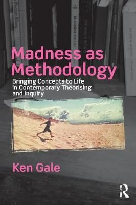 Image for Madness as Methodology - Bringing Concepts to Life in Contemporary Theorising and Inquiry from emkaSi