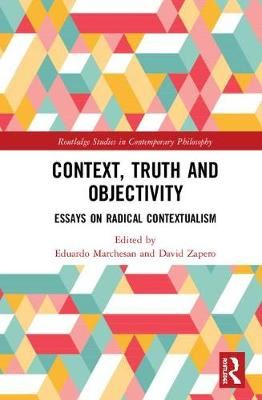 Image for Context, Truth and Objectivity - Essays on Radical Contextualism from emkaSi