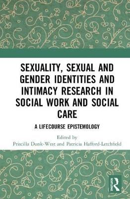 Image for Sexuality, Sexual  and Gender Identities and Intimacy Research in Social Work and Social Care - A Lifecourse Epistemology from emkaSi