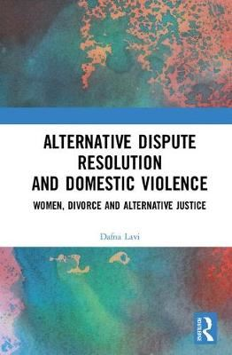 Image for Alternative Dispute Resolution and Domestic Violence - Women, Divorce and Alternative Justice from emkaSi