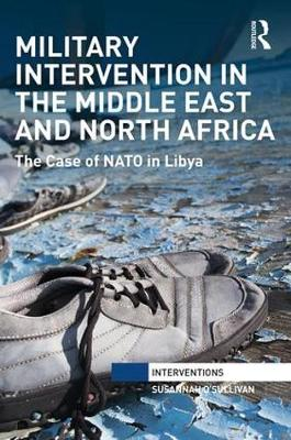 Image for Military Intervention in the Middle East and North Africa: The Case of NATO in Libya from emkaSi