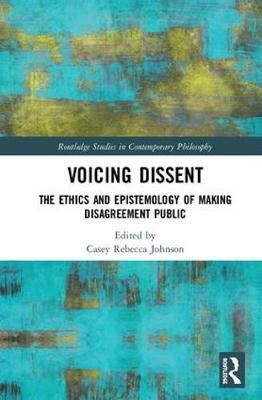 Image for Voicing Dissent - The Ethics and Epistemology of Making Disagreement Public from emkaSi