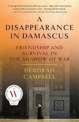 Image for A Disappearance in Damascus - Friendship and Survival in the Shadow of War from emkaSi