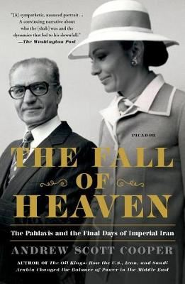 Image for The Fall of Heaven - The Pahlavis and the Final Days of Imperial Iran from emkaSi
