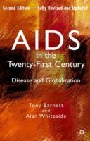 Image for AIDS in the Twenty-First Century: Disease and Globalization Fully Revised and Updated Edition from emkaSi