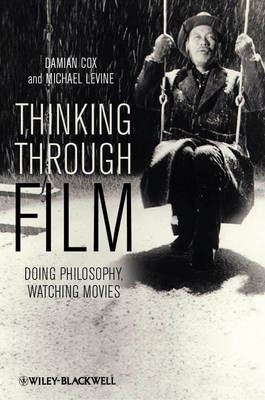 Image for Thinking Through Film: Doing Philosophy, Watching Movies from emkaSi
