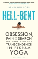 Image for Hell-Bent: Obsession, Pain and the Search for Something Like Transcendence in Bikram Yoga from emkaSi
