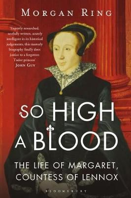 Image for So High a Blood - The Life of Margaret, Countess of Lennox from emkaSi