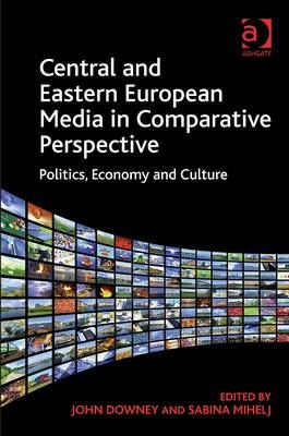 Image for Central and Eastern European Media in Comparative Perspective: Politics, Economy and Culture from emkaSi