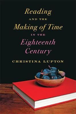 Image for Reading and the Making of Time in the Eighteenth Century from emkaSi