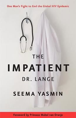 Image for The Impatient Dr. Lange: One Man's Fight to End the Global HIV Epidemic from emkaSi
