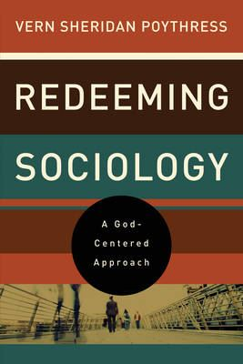 Image for Redeeming Sociology: A God-Centered Approach from emkaSi