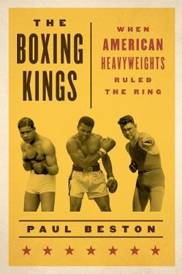 Image for The Boxing Kings-When American Heavyweights Ruled the Ring from emkaSi