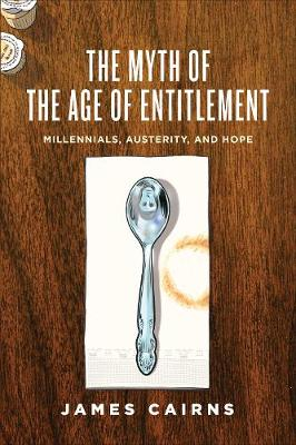 Image for The Myth of the Age of Entitlement: Millennials, Austerity, and Hope from emkaSi