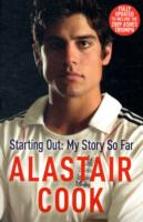 Image for Alastair Cook: Starting Out - My Story So Far from emkaSi