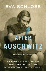 Image for After Auschwitz: A story of heartbreak and survival by the stepsister of Anne Frank from emkaSi