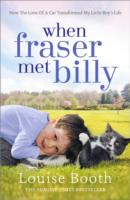 Image for When Fraser Met Billy: How The Love Of A Cat Transformed My Little Boy's Life from emkaSi