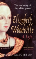 Image for Elizabeth Woodville - A Life: The Real Story of the 'White Queen' from emkaSi