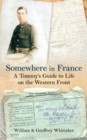 Image for Somewhere in France a Tommy's Guide to Life on the Western Front from emkaSi