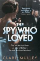 Image for The Spy Who Loved: The Secrets and Lives of Christine Granville, Britain's First Special Agent of World War II from emkaSi