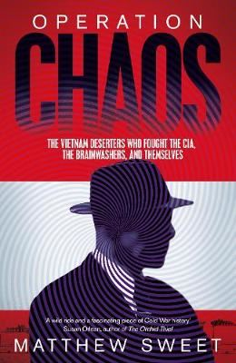 Image for Operation Chaos: The Vietnam Deserters Who Fought the CIA, the Brainwashers, and Themselves from emkaSi