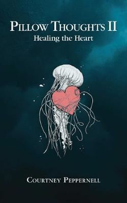 Image for Pillow Thoughts II - Healing the Heart from emkaSi
