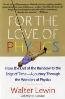 Image for For the Love of Physics: From the End of the Rainbow to the Edge of Time - A Journey Through the Wonders of Physics from emkaSi