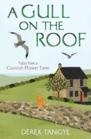 Image for A Gull on the Roof: Tales from a Cornish Flower Farm from emkaSi