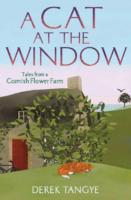 Image for A Cat in the Window: Tales from a Cornish Flower Farm from emkaSi
