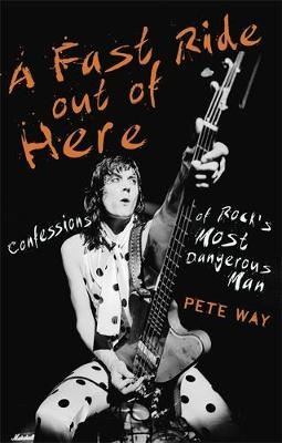Image for A Fast Ride Out of Here - Confessions of Rock's Most Dangerous Man from emkaSi