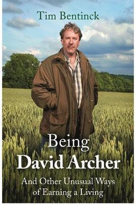 Image for Being David Archer: And Other Unusual Ways of Earning a Living from emkaSi