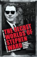 Image for The Secret Worlds of Stephen Ward: Sex, Scandal and Deadly Secrets in the Profumo Affair from emkaSi