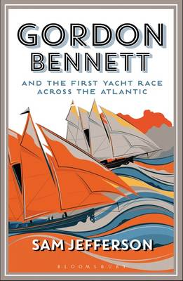 Image for Gordon Bennett and the First Yacht Race Across the Atlantic from emkaSi
