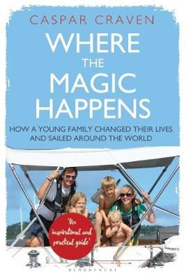 Image for Where the Magic Happens: How a Young Family Changed Their Lives and Sailed Around the World from emkaSi
