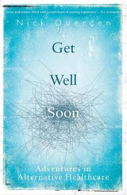 Image for Get Well Soon: Adventures in Alternative Healthcare from emkaSi