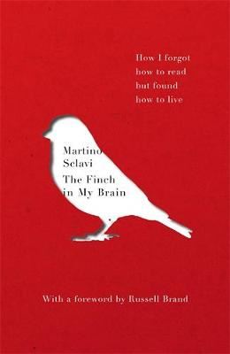 Image for The Finch in My Brain - How I forgot how to read but found how to live from emkaSi