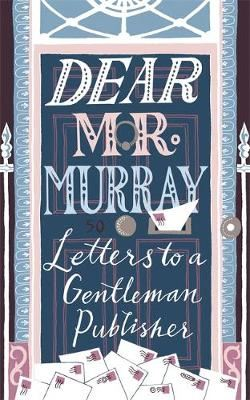 Image for Dear Mr Murray - Letters to a Gentleman Publisher from emkaSi