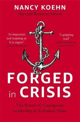 Image for Forged in Crisis - The Power of Courageous Leadership in Turbulent Times from emkaSi