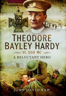 Image for Theodore Bayley Hardy VC DSO MC from emkaSi