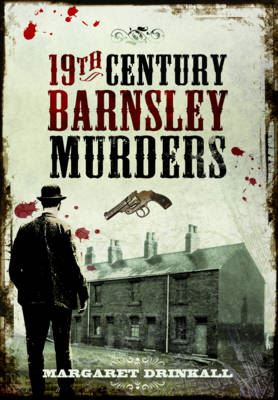 Image for 19th Century Barnsley Murders from emkaSi