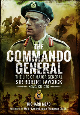 Image for The Commando General: The Life of Major General Sir Robert Laycock KCMG CB DSO from emkaSi