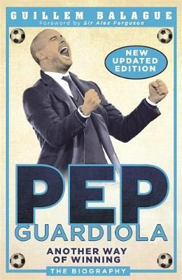 Image for Pep Guardiola - Another Way of Winning: The Biography from emkaSi
