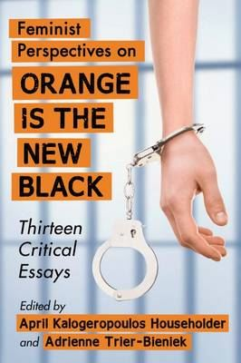 Image for Feminist Perspectives on Orange Is the New Black: Thirteen Critical Essays from emkaSi