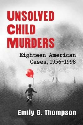 Image for Unsolved Child Murders - Eighteen American Cases, 1956-1998 from emkaSi