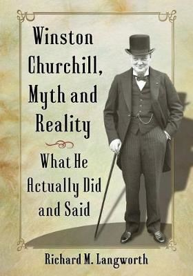 Image for Winston Churchill, Myth and Reality - What He Actually Did and Said from emkaSi