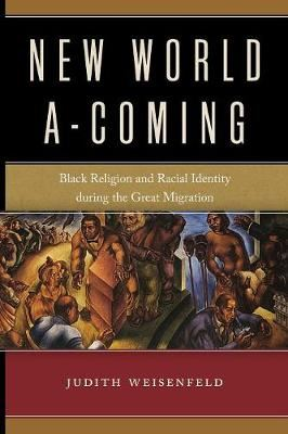 Image for New World A-Coming: Black Religion and Racial Identity during the Great Migration from emkaSi