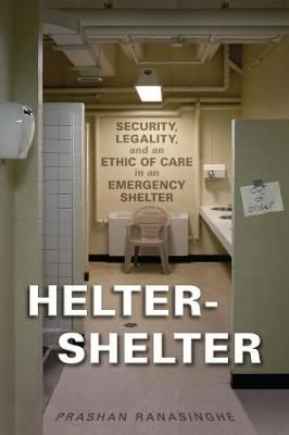 Image for Helter-Shelter - Security, Legality, and an Ethic of Care in an Emergency Shelter from emkaSi