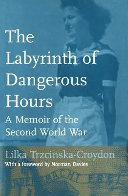 Image for The Labyrinth of Dangerous Hours: A Memoir of the Second World War from emkaSi